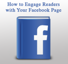 How to Engage Readers with Your Facebook Page