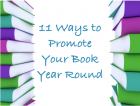 11 Ways to Promote Your Book Year Round