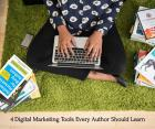 4 Digital Marketing Tools Every Author Should Learn