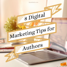 8 Digital Marketing Tips for Authors