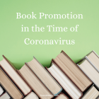 Book Promotion in the Time of Coronavirus
