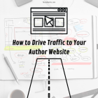 How to Drive Traffic to Your Author Website