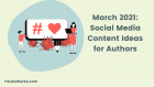 March 2021: Social Media Content Ideas for Authors with Hashtags